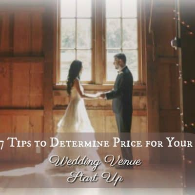 HB: 026 7 Tips to Determine Price for Your Wedding Venue Start Up