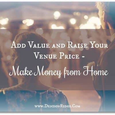 HB: 027 Add Value and Raise Your Venue Price – Make Money from Home