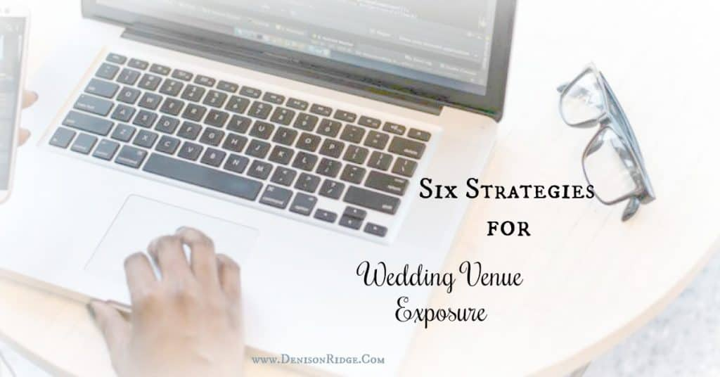 Six Strategies for Wedding Venue Exposure