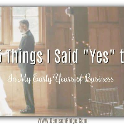 "5 Things I said ""Yes"" to in My Early Years of Business"