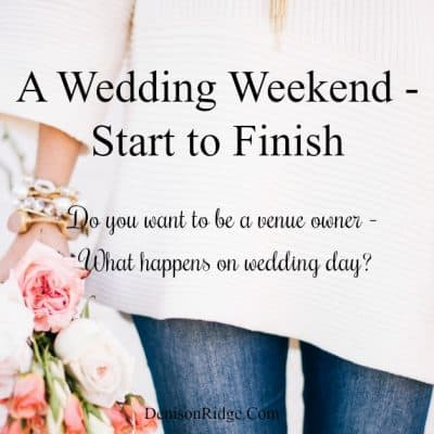 Part 1: A Wedding Weekend – Start to Finish