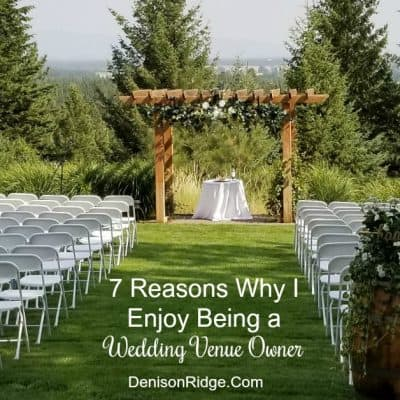 7 Reasons Why I Enjoy Being a Wedding Venue Owner