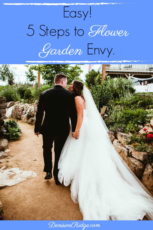 5 steps to flower garden envy. The secret for to a great flower garden when you are skeptical of gardening.