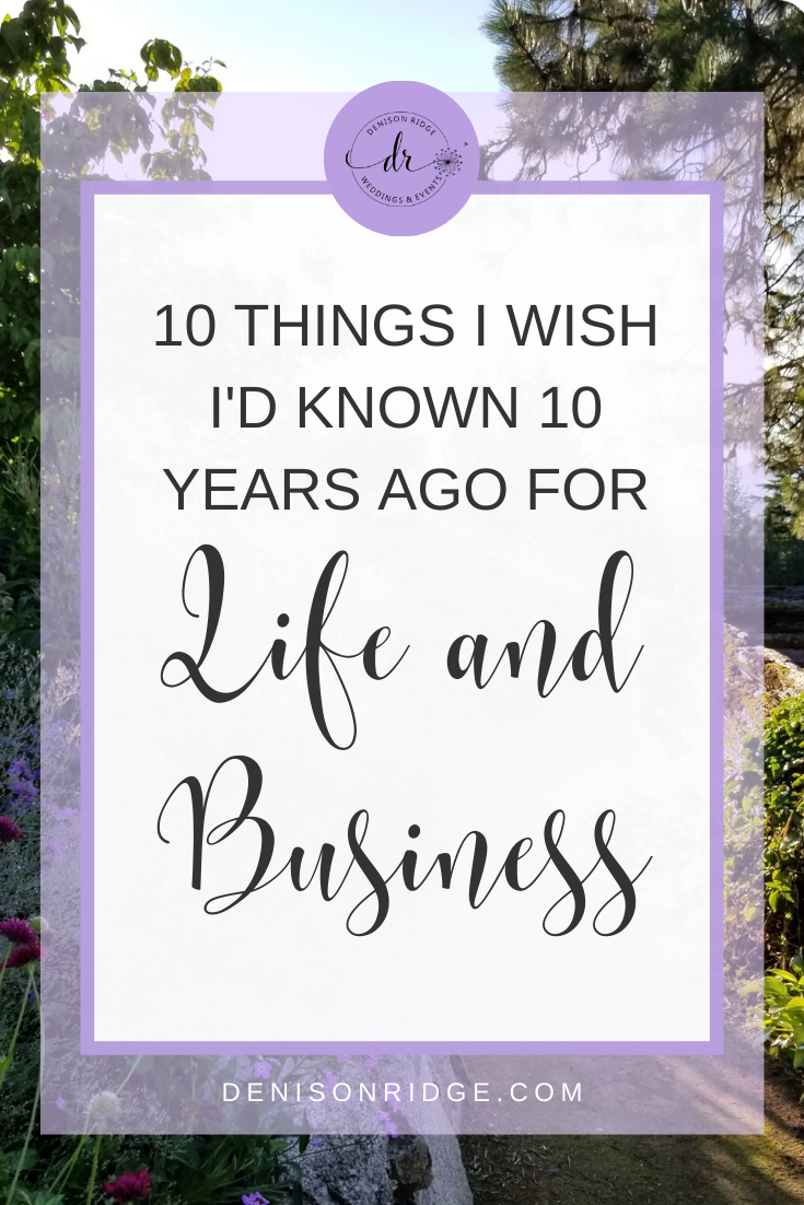 10 Things I Wish I Had Known 10 Years Ago