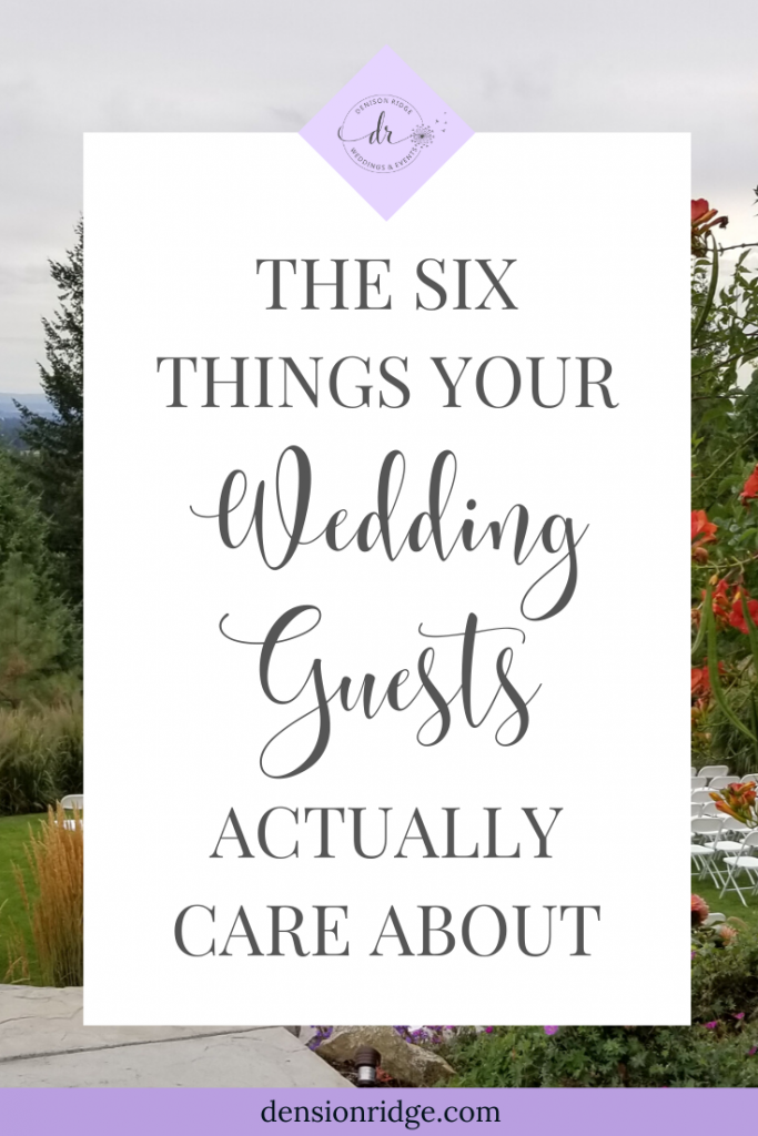The Six Things Your Wedding Guests Actually Care About
