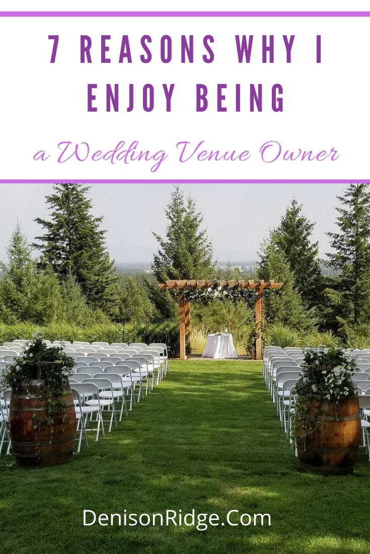 7 Reasons Why I Enjoy Being a Wedding Venue Owner