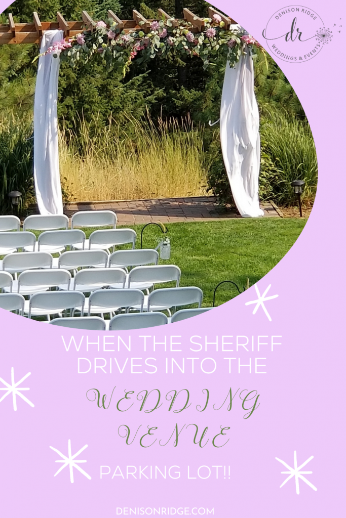 when the sheriff drives into the wedding venue parking lot