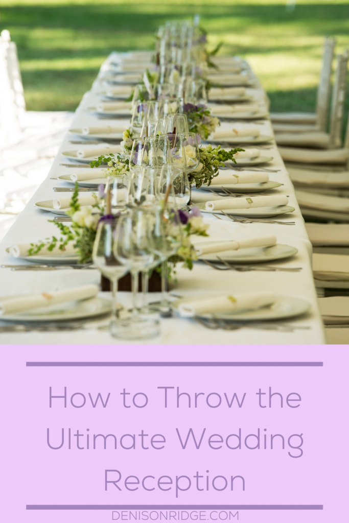 How to Throw the Ultimate Wedding Reception