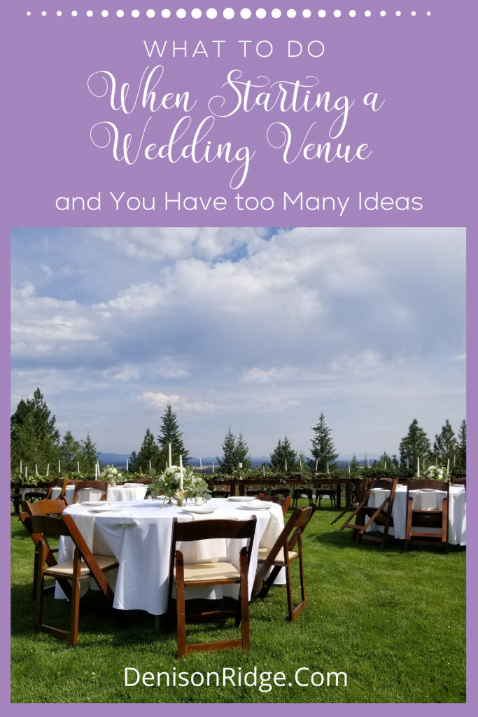 What to do When Starting a Wedding Venue - and You Have too Many Ideas